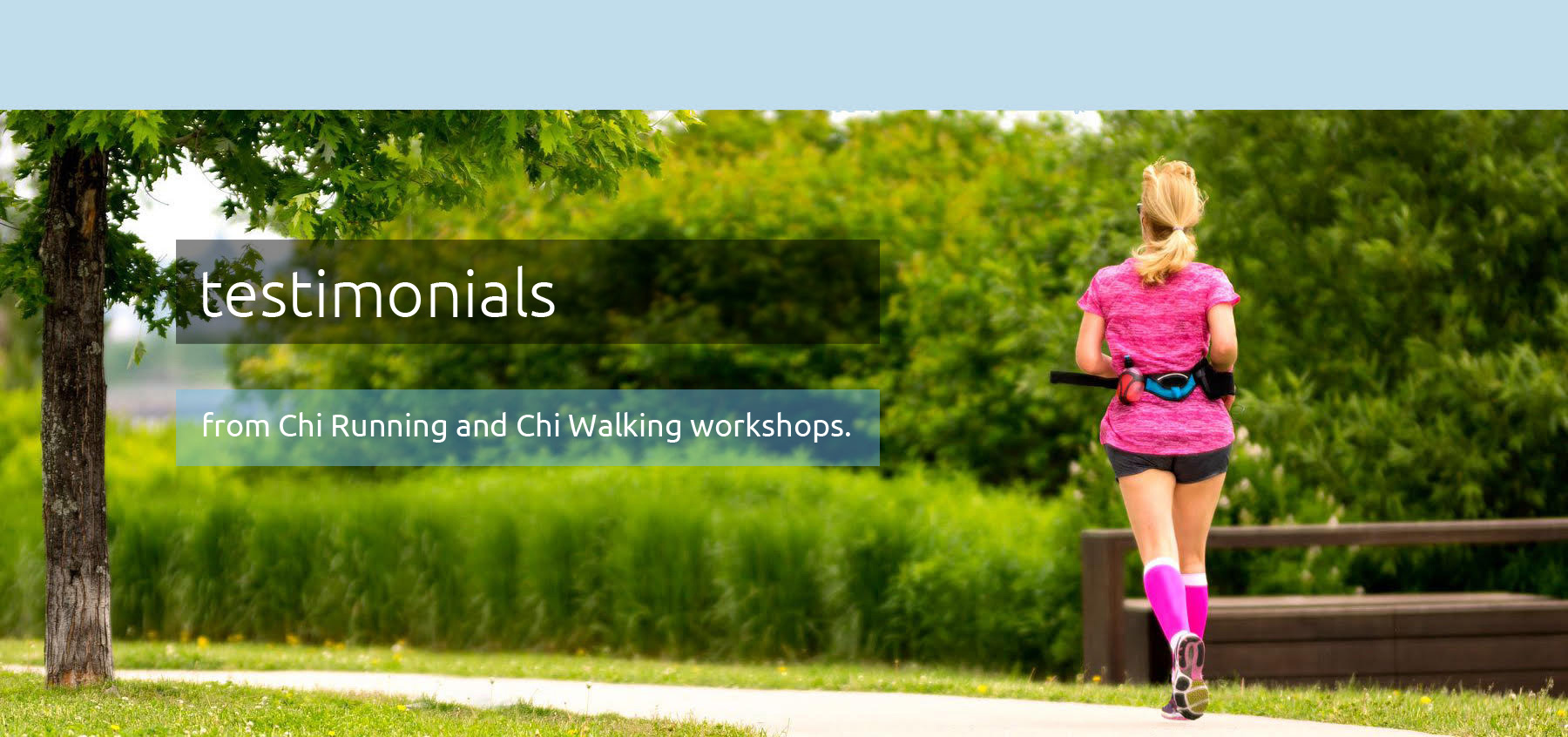 Chi Running and Chi Walking Workshop Testimonials